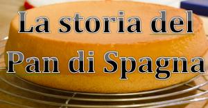 storia pan di spagna